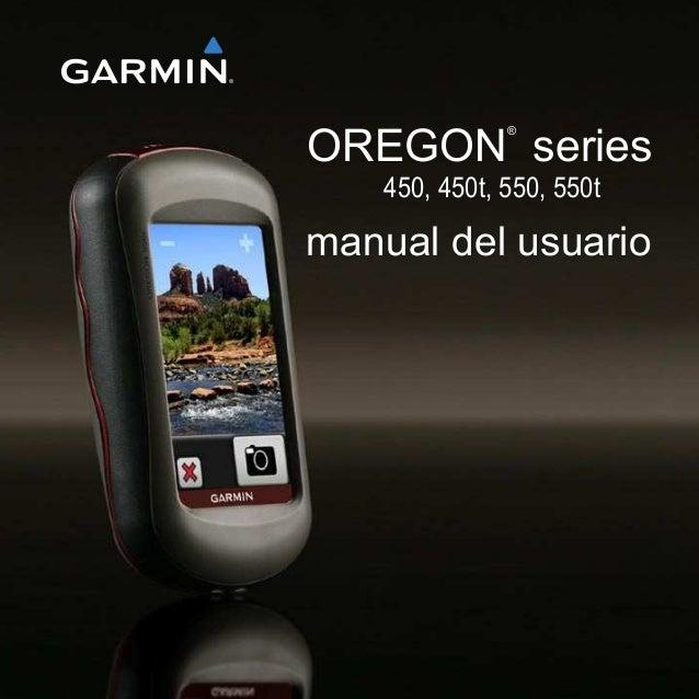 OREGON ® series manual del usuario 450, 450t, 550, 550t