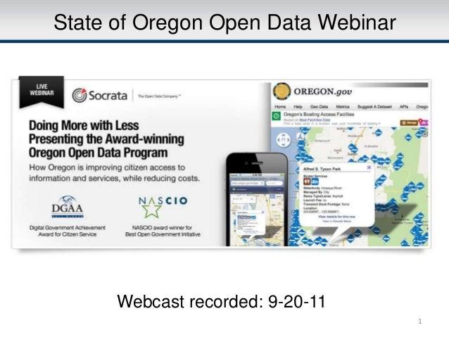 State of Oregon Open Data Webinar      Webcast recorded: 9-20-11                                    1