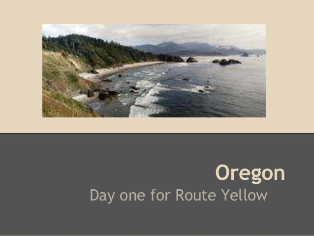 OregonDay one for Route Yellow
