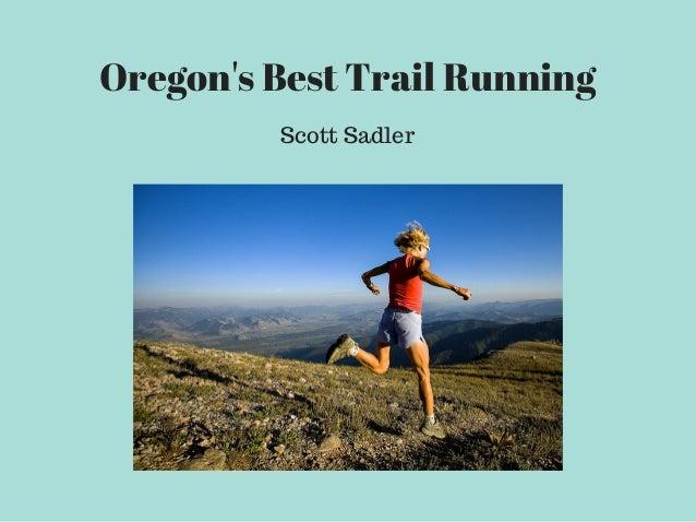Oregon's Best Trail Running Scott Sadler