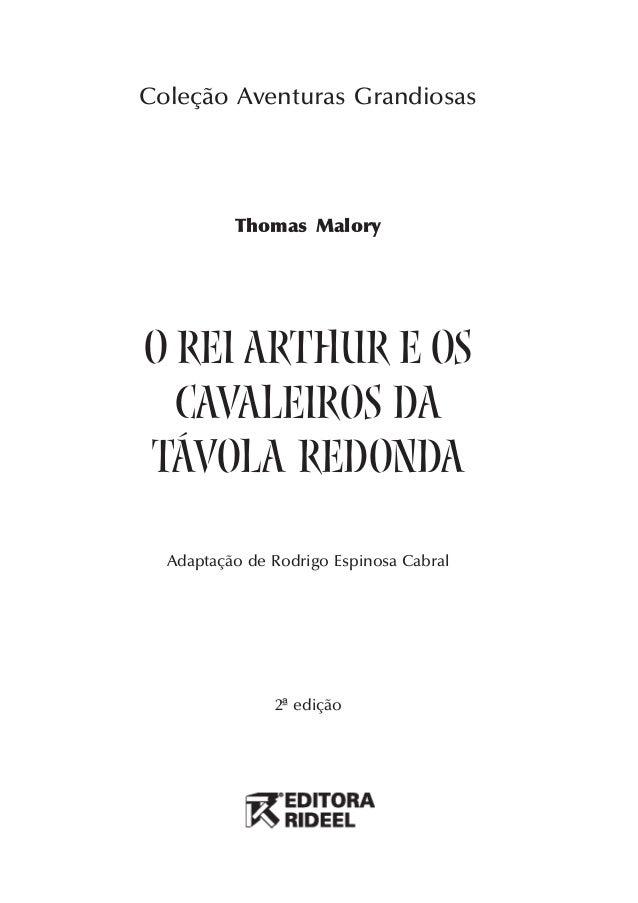 Coleção Aventuras GrandiosasThomas Maloryo rei arthur e oscavaleiros datávola redondaAdaptação de Rodrigo Espinosa Cabral2...