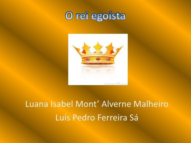 Luana Isabel Mont' Alverne Malheiro        Luís Pedro Ferreira Sá