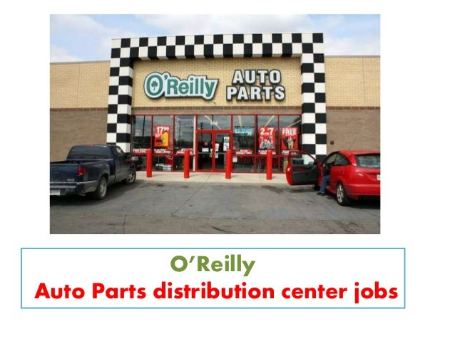 o reilly auto parts distribution center jobs. Black Bedroom Furniture Sets. Home Design Ideas
