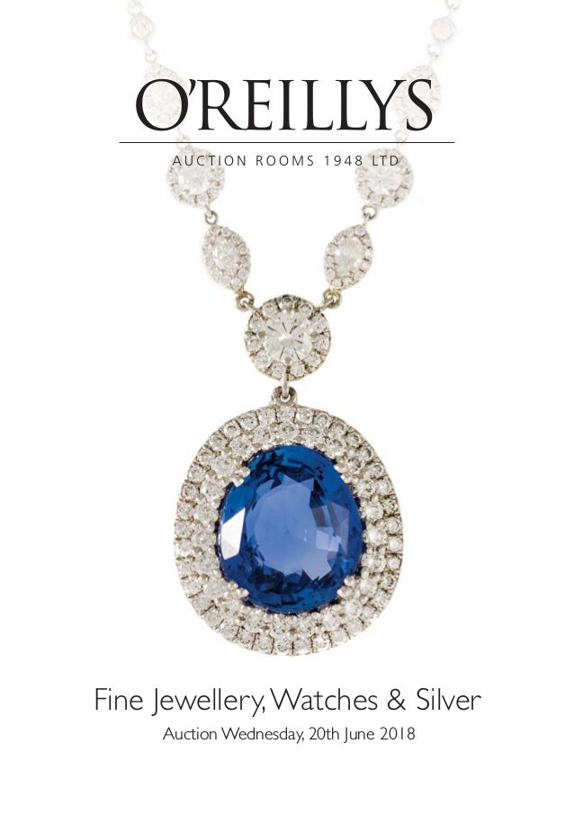 O'reillys Fine Jewellery,Watches & Silver Auction Wednesday, 20th Jun…