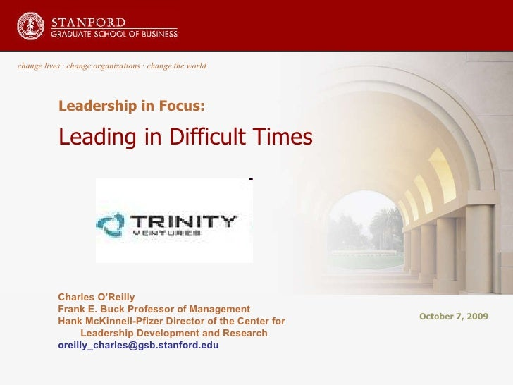 Leadership in Focus: Leading in Difficult Times October 7, 2009 change lives  ·  change organizations  ·  change the world...
