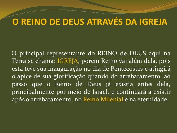 O REINO DE DEUS ATRAVÉS DA IGREJAO principal representante do REINO de DEUS aqui naTerra se chama: IGREJA, porem Reino vai...