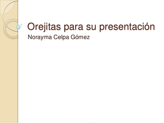 Orejitas para su presentación Norayma Celpa Gómez