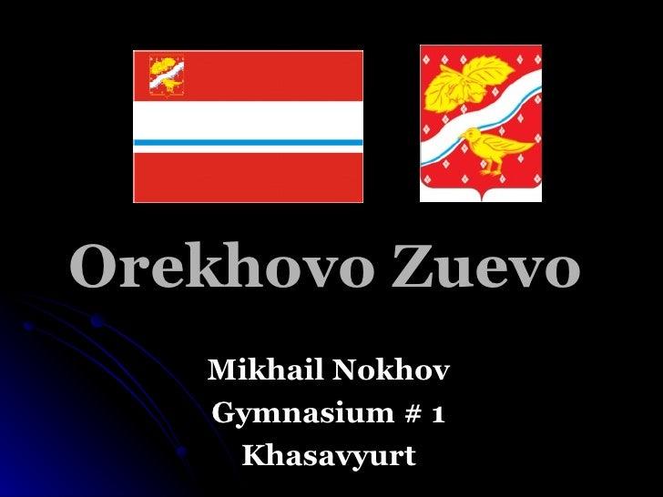 Orekhovo Zuevo Mikhail Nokhov Gymnasium # 1 Khasavyurt
