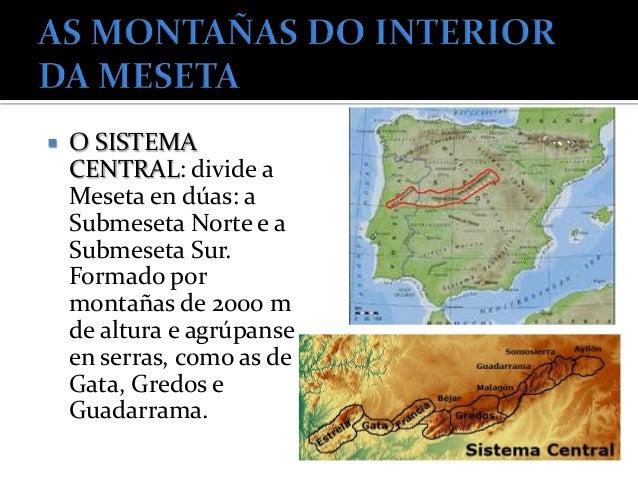  Están no noroeste.Unen Castela e Leóncon Galicia. Están formadospor montañas duns2000 m, como omonte Teleno.