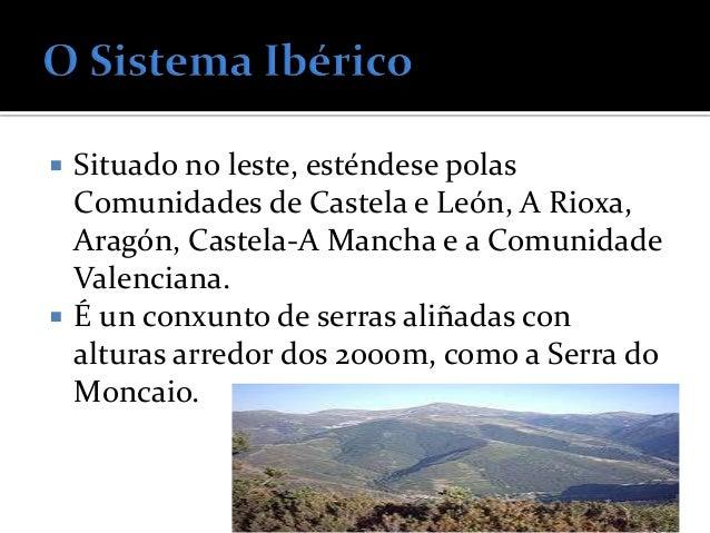    No noroeste da Península, en Galicia.   Formado por montañas de pouca altitude e    cumes redondeados.   O pico de m...