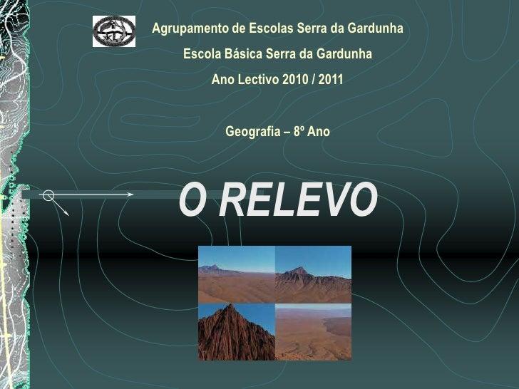 Agrupamento de Escolas Serra da Gardunha     Escola Básica Serra da Gardunha          Ano Lectivo 2010 / 2011             ...