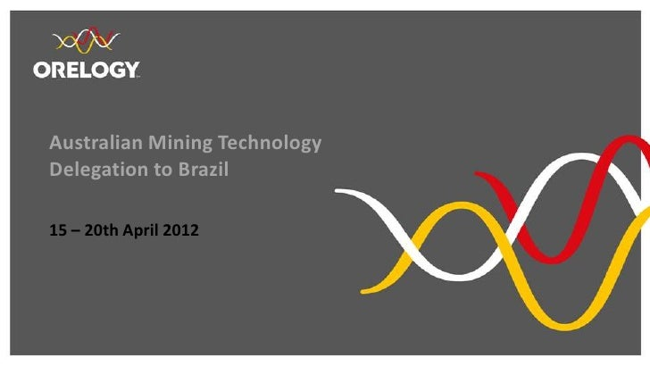 Australian Mining TechnologyDelegation to Brazil15 – 20th April 2012