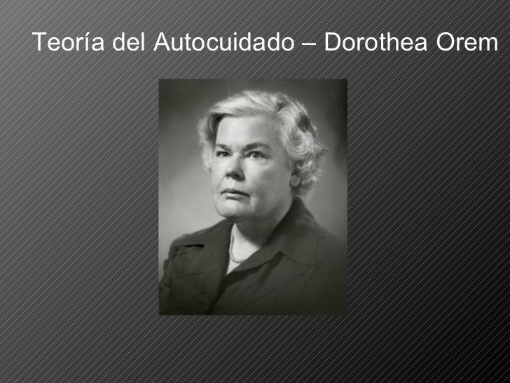 Teoría del Autocuidado – Dorothea Orem