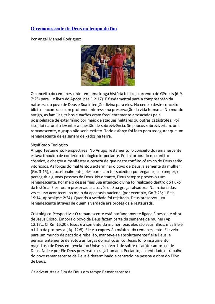 O remanescente de Deus no tempo do fimPor Angel Manuel RodriguezO conceito do remanescente tem uma longa história bíblica,...