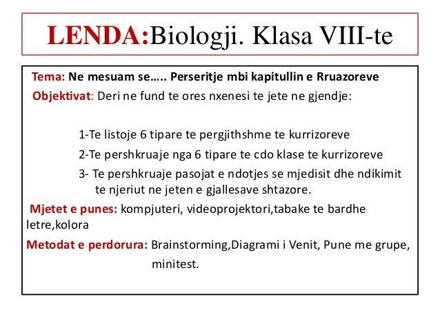 LENDA:Biologji. Klasa VIII-te Tema: Ne mesuam se….. Perseritje mbi kapitullin e Rruazoreve Objektivat: Deri ne fund te ore...