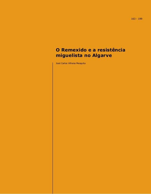 O Remexido e a resistência miguelista no Algarve José Carlos Vilhena Mesquita 163 - 199
