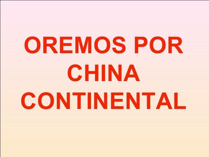 OREMOS POR CHINA CONTINENTAL