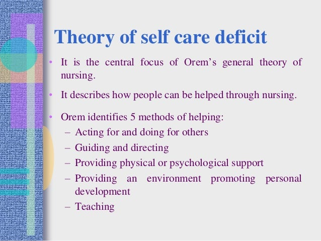 implications of self care deficit Self-care activities refer to behaviors such as following a diet plan, avoiding high fat foods, increased exercise, self-glucose monitoring, and foot care  decreasing the patient's glycosylated hemoglobin level may be the ultimate goal of diabetes self-management but it cannot be the only objective in the care of a patient.