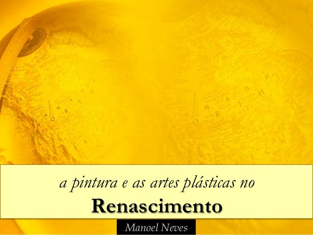 Manoel Neves a pintura e as artes plásticas no Renascimento