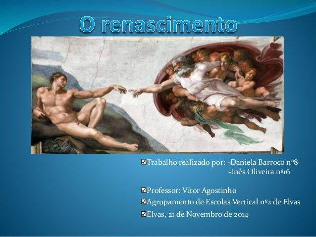 Trabalho realizado por: -Daniela Barroco nº8  -Inês Oliveira nº16  Professor: Vítor Agostinho  Agrupamento de Escolas Vert...