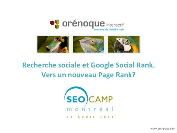 Recherche sociale et Google Social Rank. Vers un nouveau Page Rank? www.orenoque.com