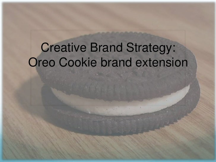 Creative Brand Strategy:Oreo Cookie brand extension<br />