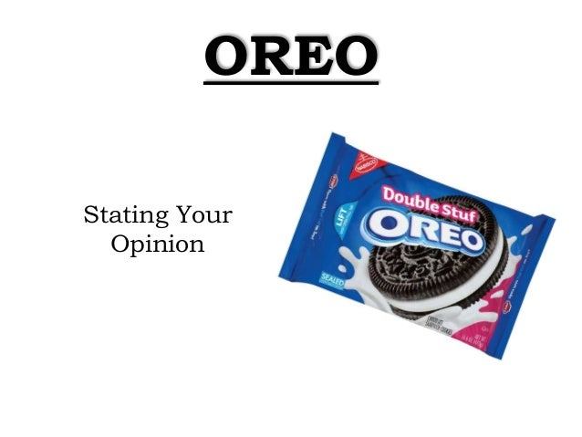 Oreo Stating Your Opinion