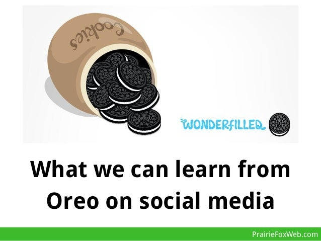 What we can learn from Oreo on social media PrairieFoxWeb.com