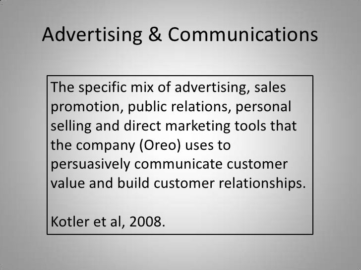 Advertising & CommunicationsThe specific mix of advertising, salespromotion, public relations, personalselling and direct ...