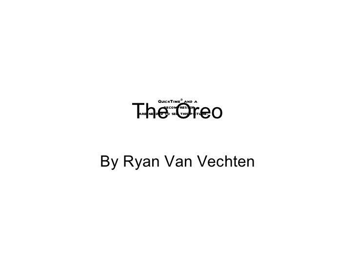 The Oreo By Ryan Van Vechten