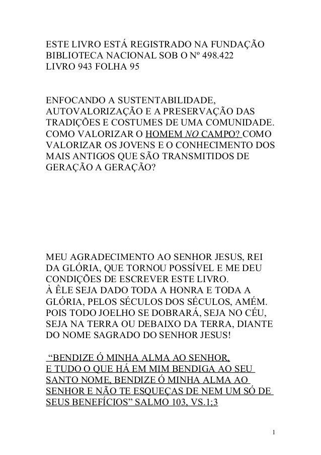 ESTE LIVRO ESTÁ REGISTRADO NA FUNDAÇÃO BIBLIOTECA NACIONAL SOB O Nº 498.422 LIVRO 943 FOLHA 95 ENFOCANDO A SUSTENTABILIDAD...