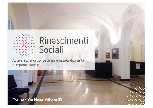 Torino - Via Maria Vittoria 38 Acceleratore di conoscenza e imprenditorialità a impatto sociale