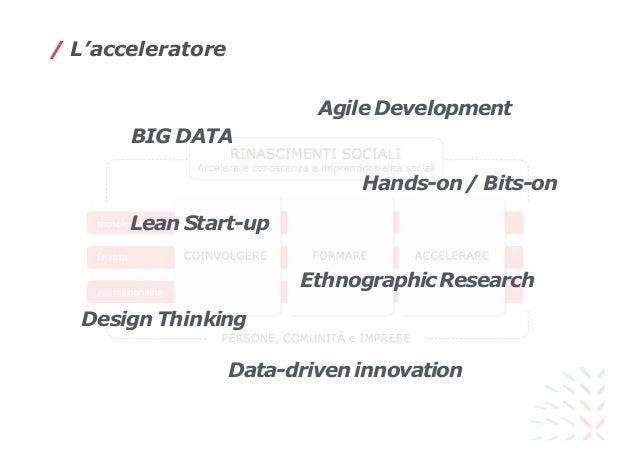 / L'acceleratore BIG DATA Lean Start-up Agile Development Design Thinking EthnographicResearch Data-driveninnovation Hands...