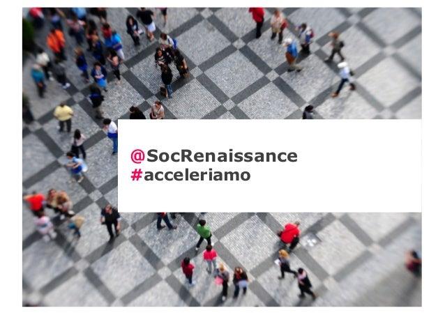 @SocRenaissance #acceleriamo