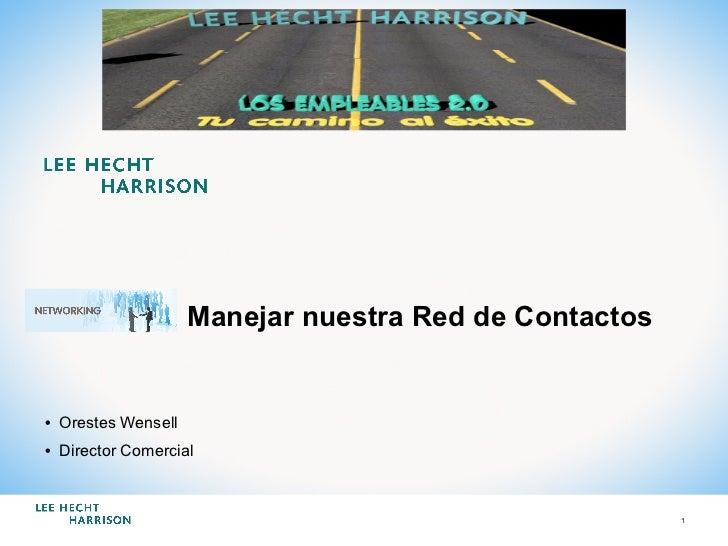 Manejar nuestra Red de Contactos• Orestes Wensell• Director Comercial                                                   ...