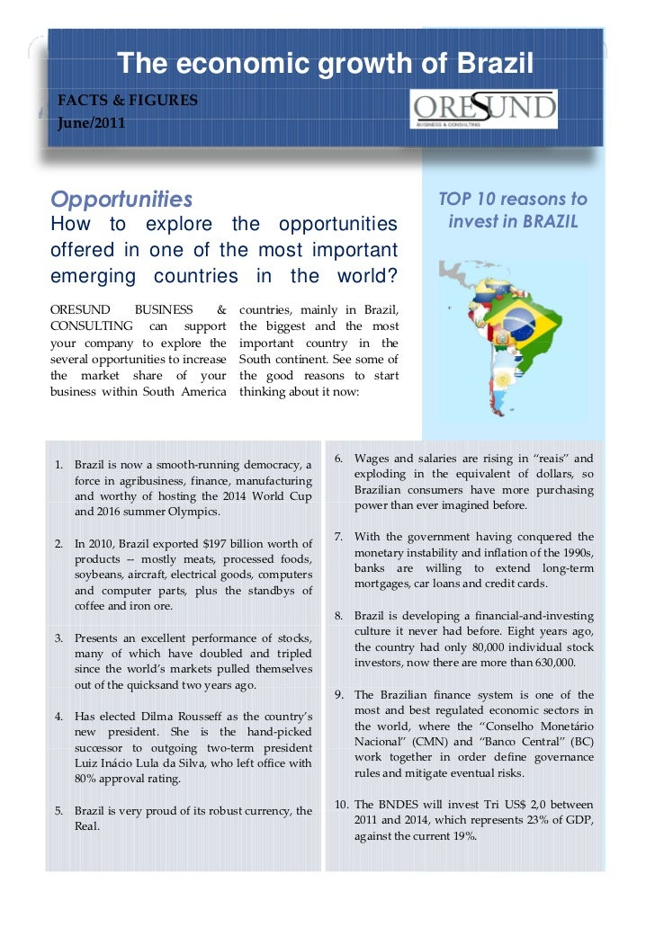 The economic growth of Brazil FACTS & FIGURES June/2011Opportunities                                                      ...
