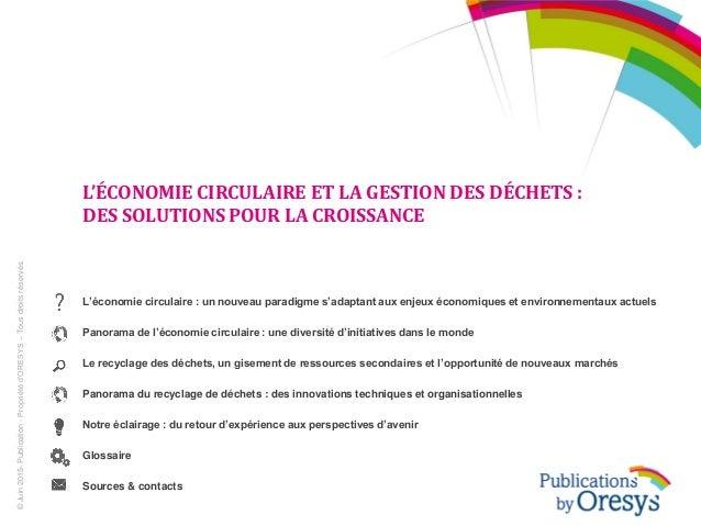 L'ÉCONOMIE CIRCULAIRE ET LA GESTION DES DÉCHETS : DES SOLUTIONS POUR LA CROISSANCE L'économie circulaire : un nouveau para...