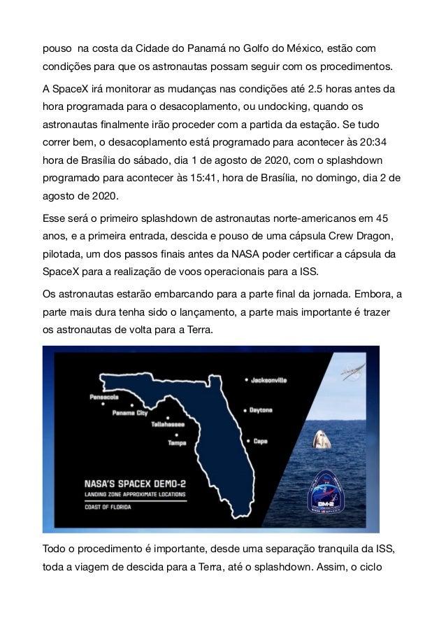 pouso na costa da Cidade do Panamá no Golfo do México, estão com condições para que os astronautas possam seguir com os pr...