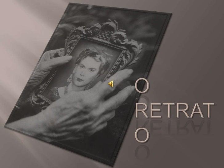 O RETRATO<br />