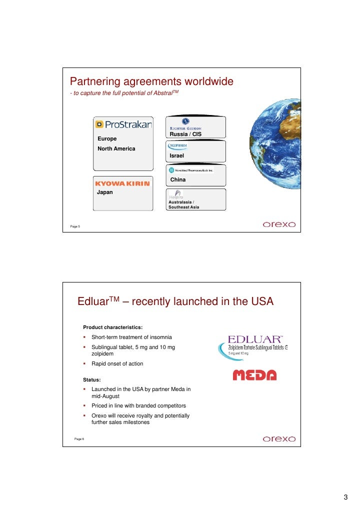 Partnering agreements worldwide - to capture the full potential of AbstralTM                                              ...