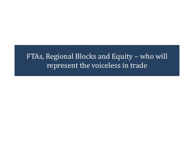FTAs, Regional Blocks and Equity – who will represent the voiceless in trade