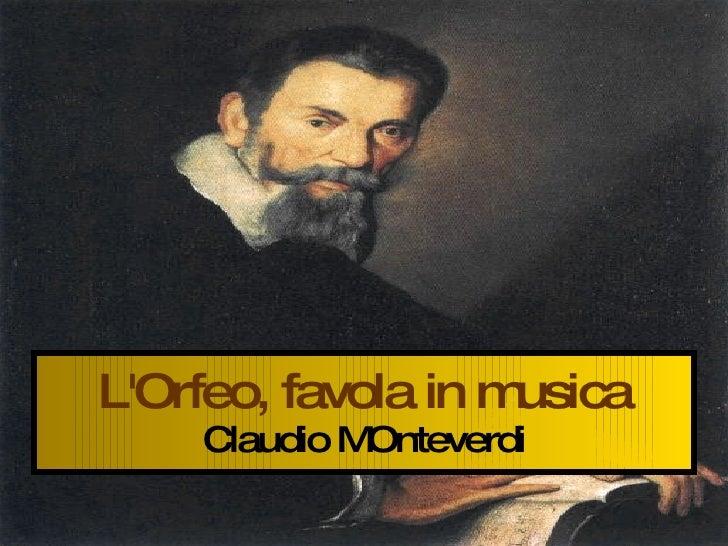 L'Orfeo, favola in musica Claudio MOnteverdi