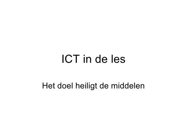 ICT in de les Het doel heiligt de middelen