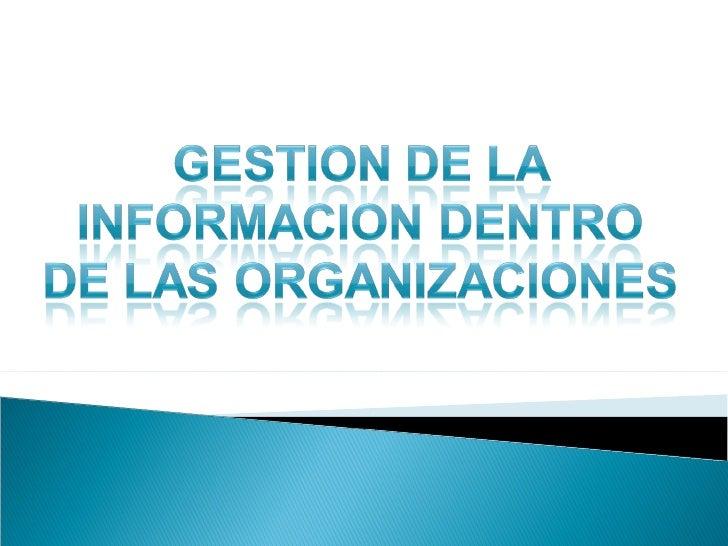    La gestión de la información y el conocimiento es actualmente una    actividad estratégica para el éxito de las organi...