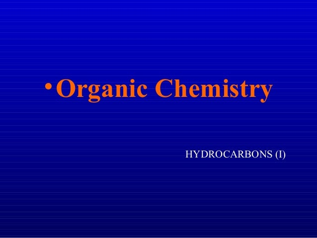 • Organic Chemistry HYDROCARBONS (I)