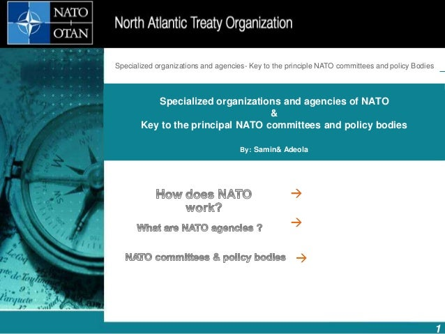 Introduction to NATO How does NATO work? 1 What is NATO? What does NATO do? Specialized organizations and agencies of NATO...
