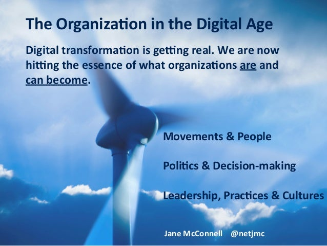 Digital	transforma.on	is	ge0ng	real.	We	are	now	 hi0ng	the	essence	of	what	organiza.ons	are	and	 can	become. Movements	&	P...