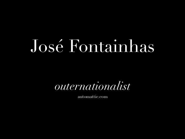 José Fontainhas  outernationalist      automattic.com