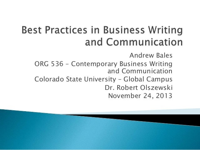 Andrew Bales ORG 536 – Contemporary Business Writing and Communication Colorado State University – Global Campus Dr. Rober...