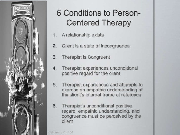 person centered therapy The method was created in the 1950s by one of a psychologist known as carl rogers the person-centered approach mainly considers people as individuals with innate.